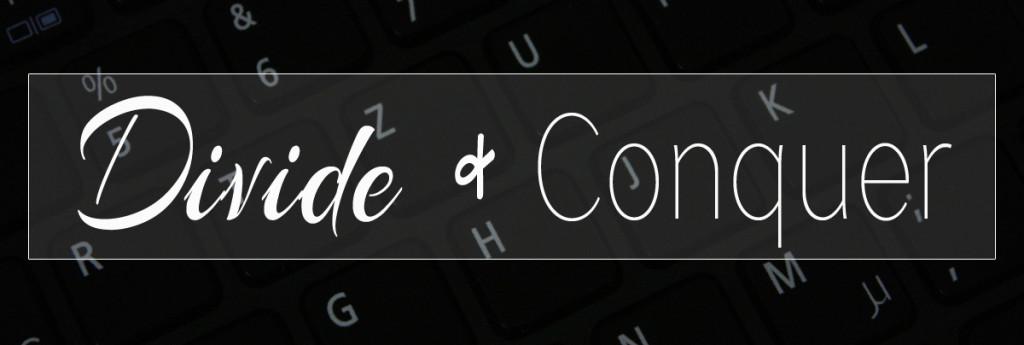 Divide & Conquer - Teile und Herrsche