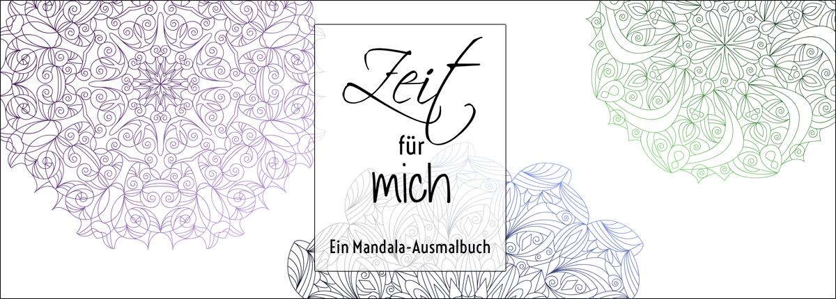 Zeit für mich - Ein Mandala-Ausmalbuch, Malbuch für Erwachsene